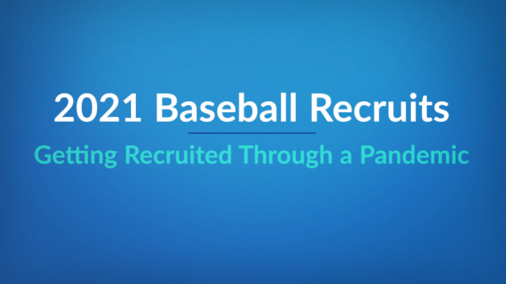2021 Baseball Recruits – Getting Recruited Through a Pandemic