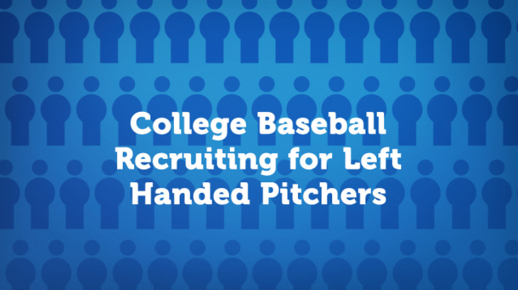 College Baseball Recruiting for Left Handed Pitchers